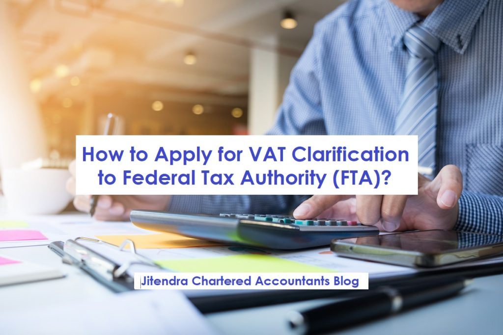 How to Apply for VAT Clarification to UAE Federal Tax Authority?