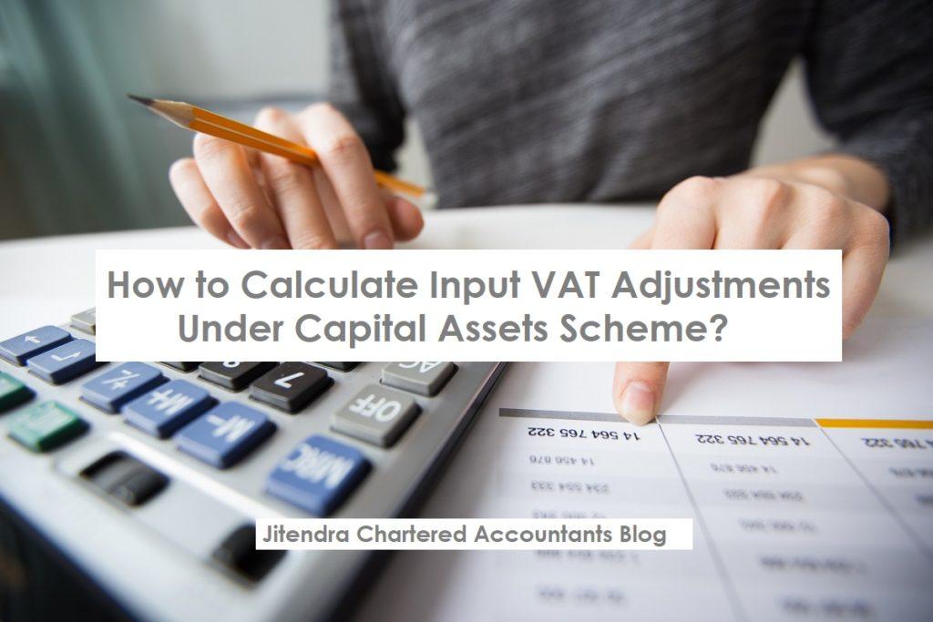 How to Calculate Input VAT Adjustments Under Capital Assets Scheme