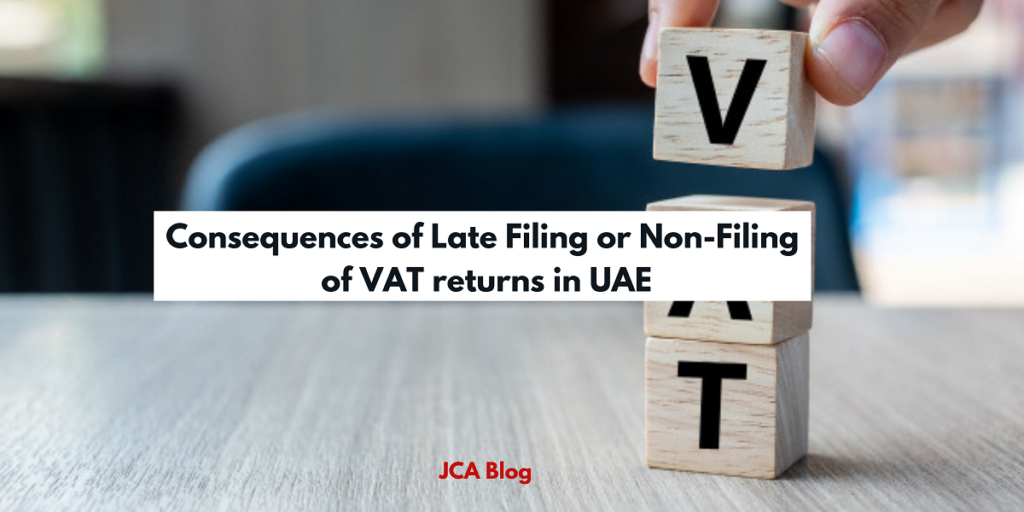 Consequences of Late Filing or Non-Filing of VAT returns in UAE