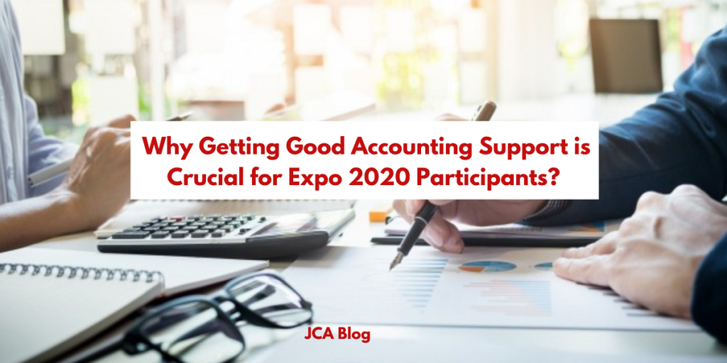 Why Getting Good Accounting Support is Crucial for Expo 2020 Participants