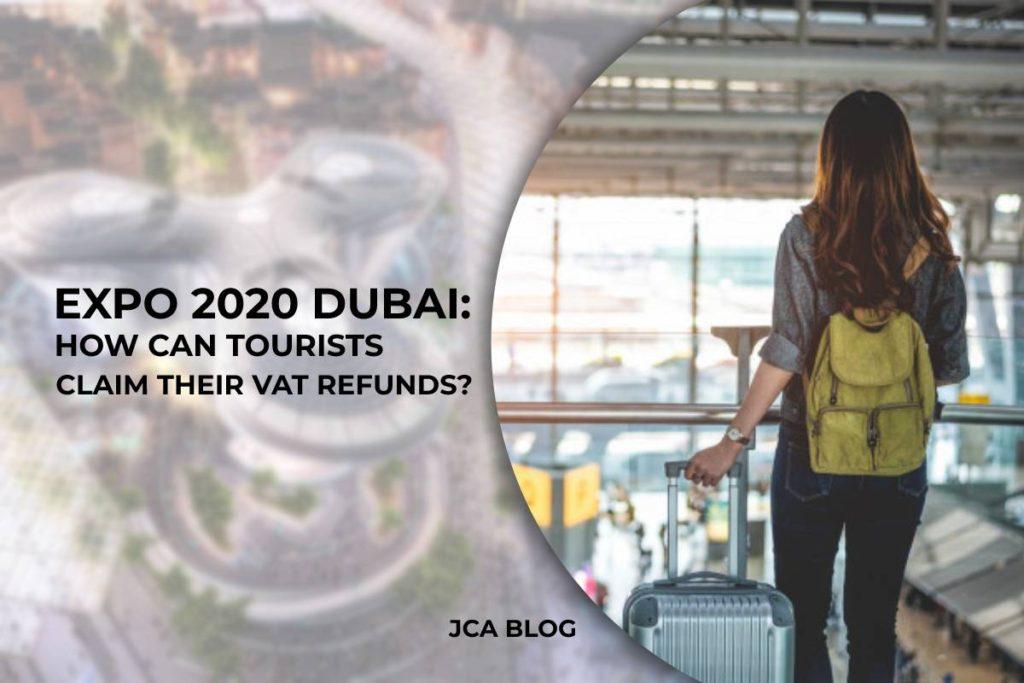 EXPO 2020 Dubai_ How can Tourists Claim their VAT Refunds_