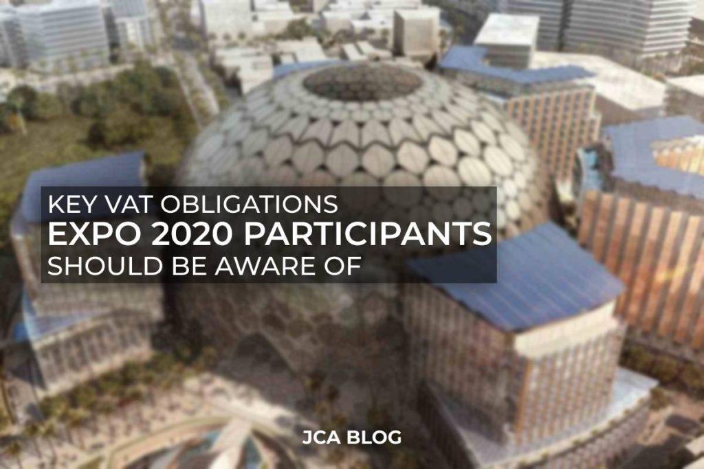 Key VAT Obligations EXPO 2020 Participants should be aware of