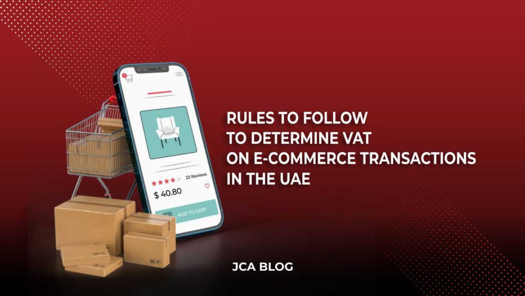 Rules to Follow to Determine VAT on E-commerce Transactions in the UAE