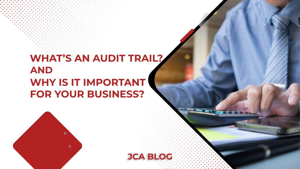 What's an Audit Trail, and Why is it Important for your Business_PSD