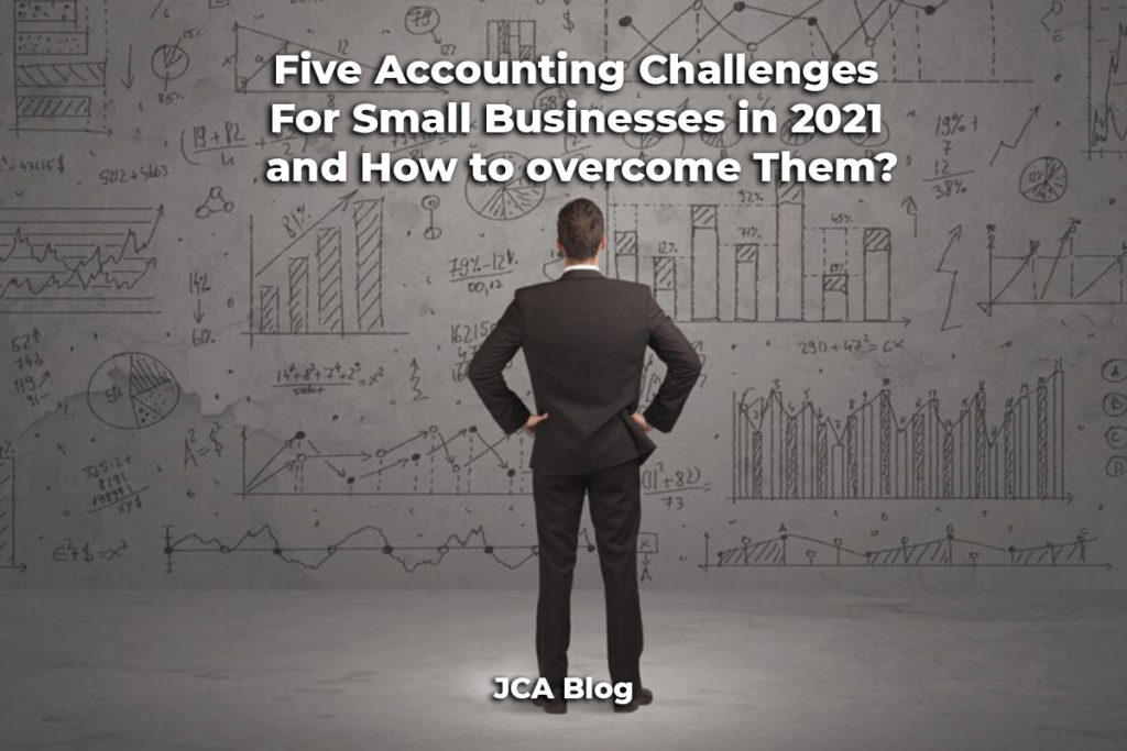 Five Accounting Challenges For Small Businesses in 2021 and How to overcome Them