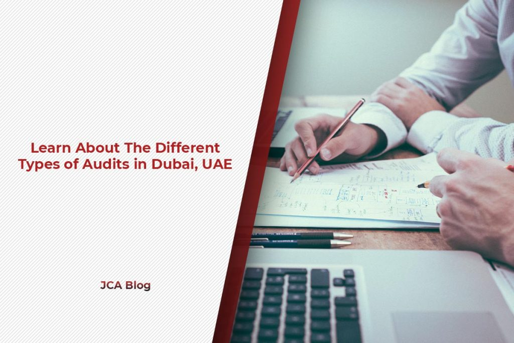 Learn About The Different Types of Audits in Dubai, UAE