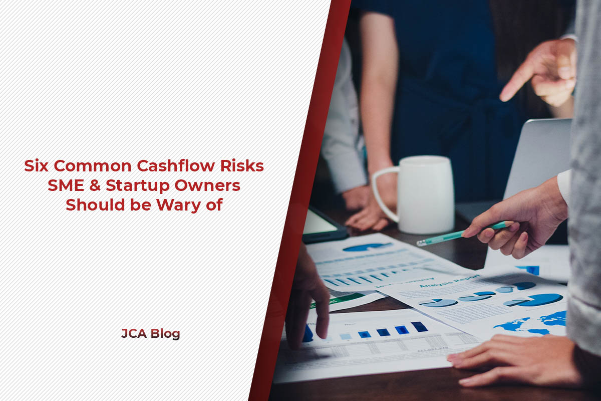 Six Common Cashflow Risks SME & Startup Owners should be Wary of