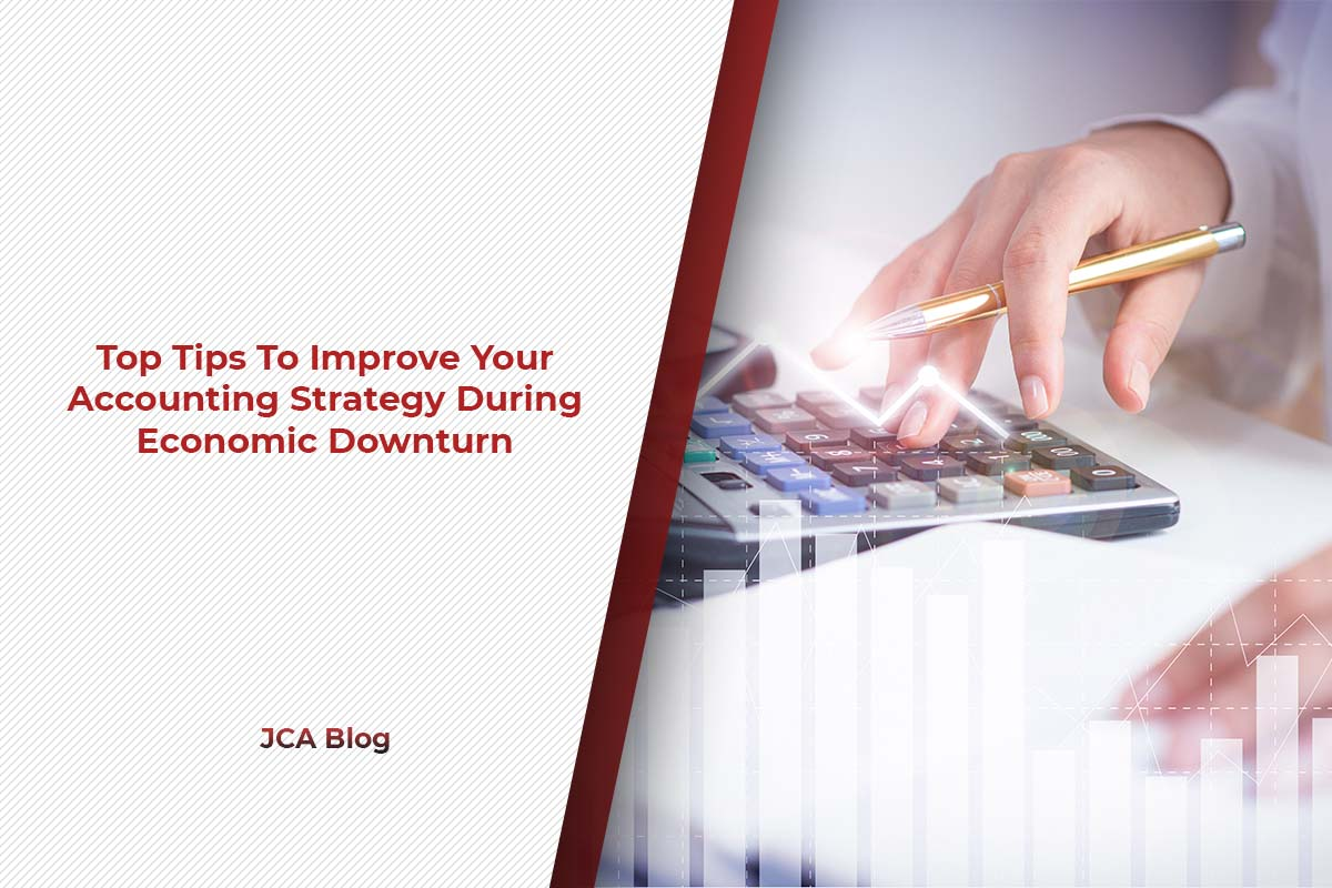 Top Tips To Improve Your Accounting Strategy During Economic Downturn