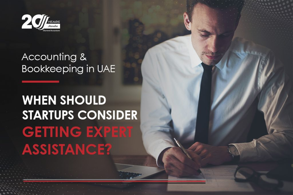 Accounting & Bookkeeping in UAE When should Startups Consider Getting Expert Assistance