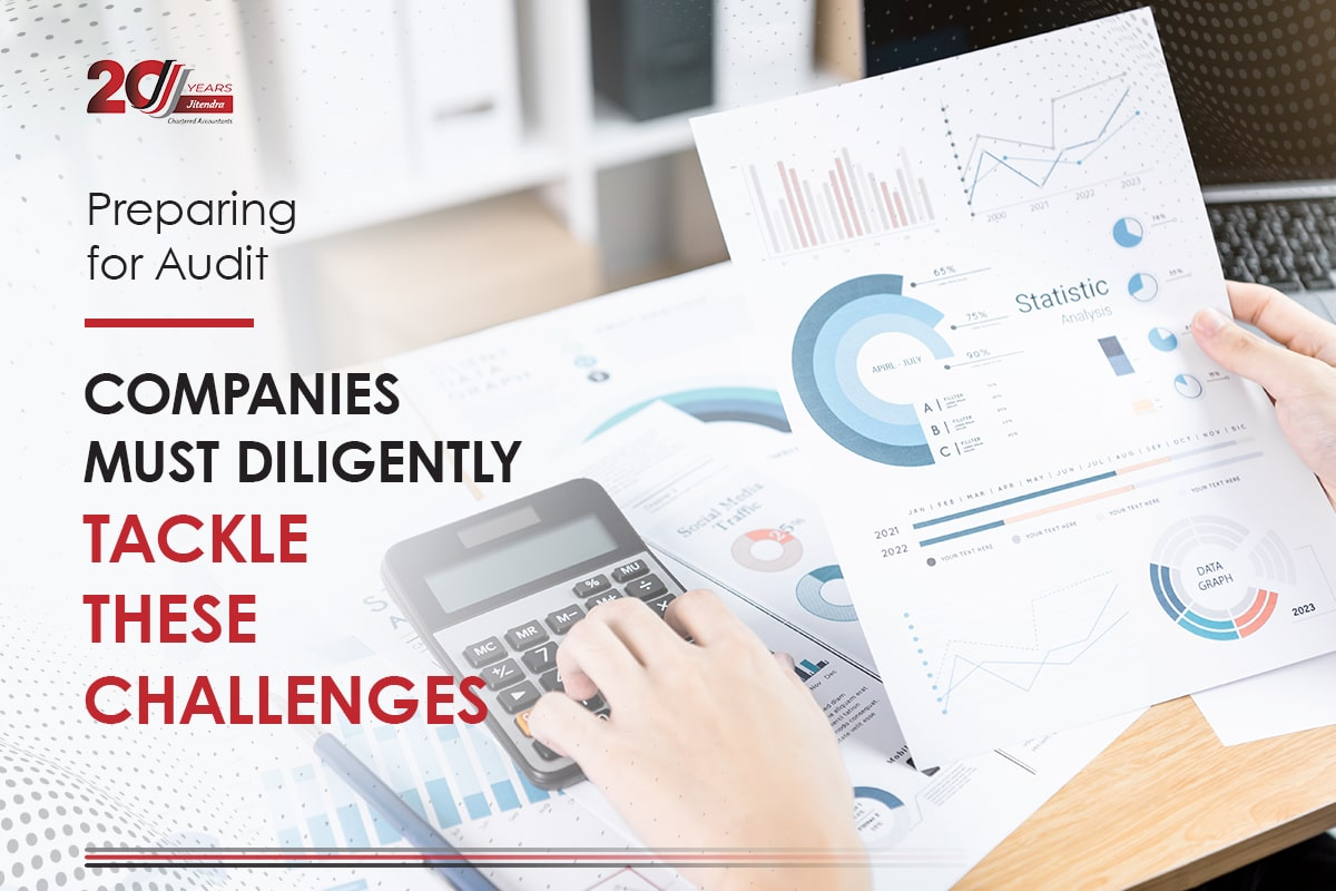 Preparing for Audit Companies must Diligently Tackle these Challenges